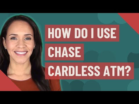 How Do I Use Chase Cardless ATM?