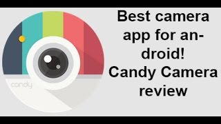 Best Camera App for android:Candy camera review!