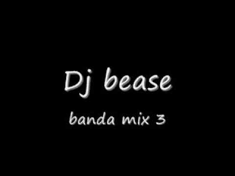dj bease-banda mix 3