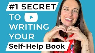#1 Secret to Writing Your Self-Help Book