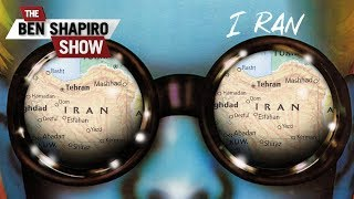 Iran, You Ran, We All Ran | The Ben Shapiro Show Ep. 784