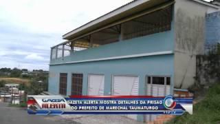 Gazeta Alerta mostra detalhes da prisão do prefeito de Marechal Taumaturgo