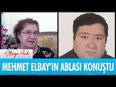 Mehmet Elbay'ın ablası konuştu - Müge Anlı ile Tatlı Sert 22 Eylül