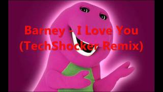 Barney - I Love You (TechShocker Remix)