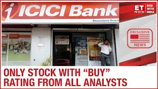 "ICICI Bank - The only stock in the world to have a ""BUY"" rating from all 50 plus analysts"