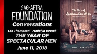 Conversations with Lea Thompson & Madelyn Deutch of THE YEAR OF SPECTACULAR MEN
