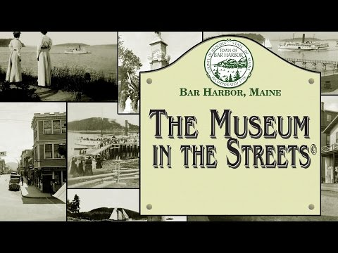 Museum in the Streets- A Bar Harbor Self- Guided Museum Tour