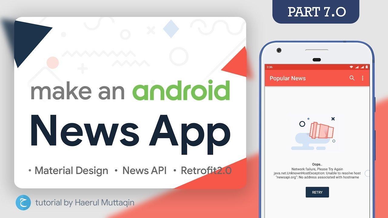 Error Message (Error Handling Retrofit) - Android News App Tutorial    #7     • API • Retrofit2 •