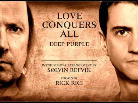 DEEP PURPLE - Love Conquers All (instrumental arrangement by Sølvin Refvik - vocals by Rick Rici)