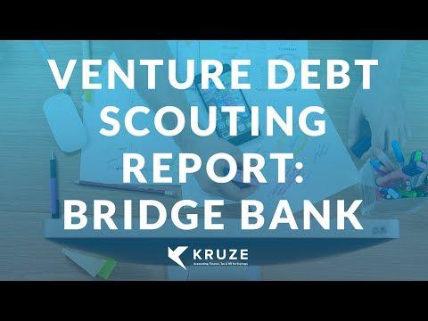 Venture Debt Scouting Report: Bridge Bank