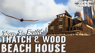 Ark Building Tutorial :: How To Build a Thatch and Wood House in ARK :: The Center :: UniteTheClans