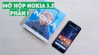 Mở hộp Nokia 3.2 - Phần 1: smartphone giá rẻ có phím Google Assistant, Pin 4000mAh, quà tặng...