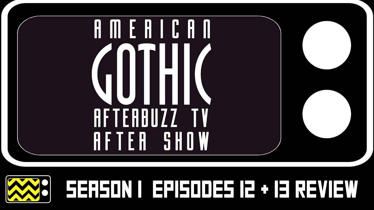 Download American Gothic Season 1 Episodes 12 & 13 Review & After Show | AfterBuzz TV
