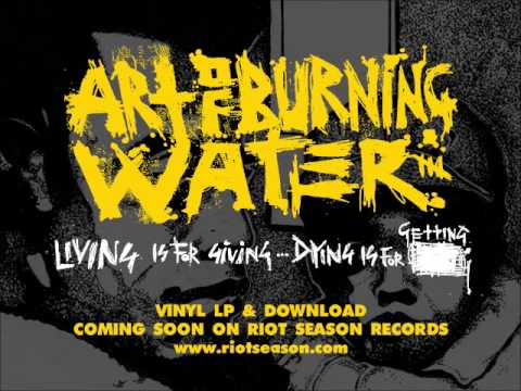 ART OF BURNING WATER 'Living Is For Giving, Dying Is For Getting' (Sampler 2014)