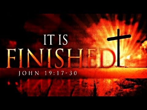 It is Finished! Live Abundantly! Enforce the Enemy's Defeat!
