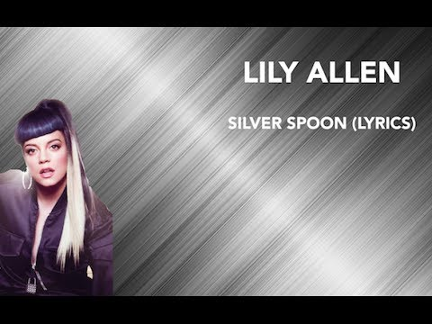 Lily Allen - Silver Spoon (Lyrics) Explicit