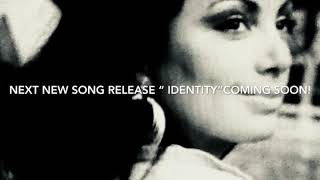 STAY TUNED FOR NEXT SONG RELEASE CALLED IDENTITY