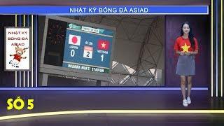 Nhật ký Asiad số 5: O.Việt Nam hạ gục Nhật Bản để hiên ngang tiến vào vòng 1/8 | VFF Channel