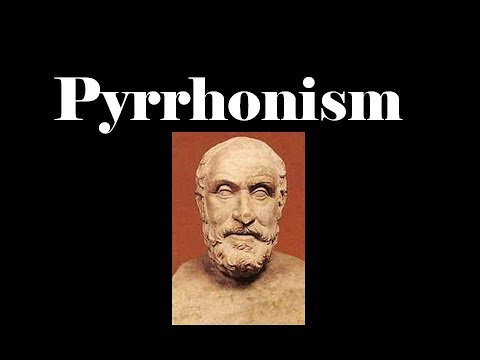 Introduction to Philosophy: Epistemology- Pyrrhonism