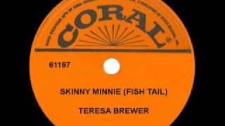 TERESA BREWER - Skinny Minnie (Fish Tail) (1954)