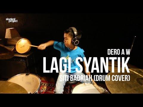 Student Project : Siti Badriah - Lagi Syantik (Drum Cover by Dero)