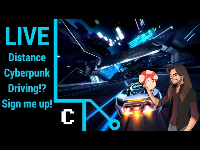 Cyberpunk Driving!? Sign me up! - Distance - Cimmarian TV