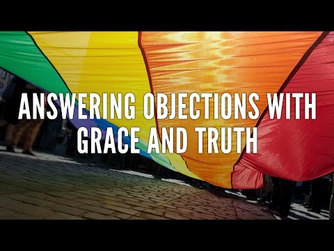 Answering Objections with Grace and Truth