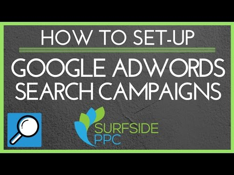 How To Set Up Your First Google Adwords Search Campaign