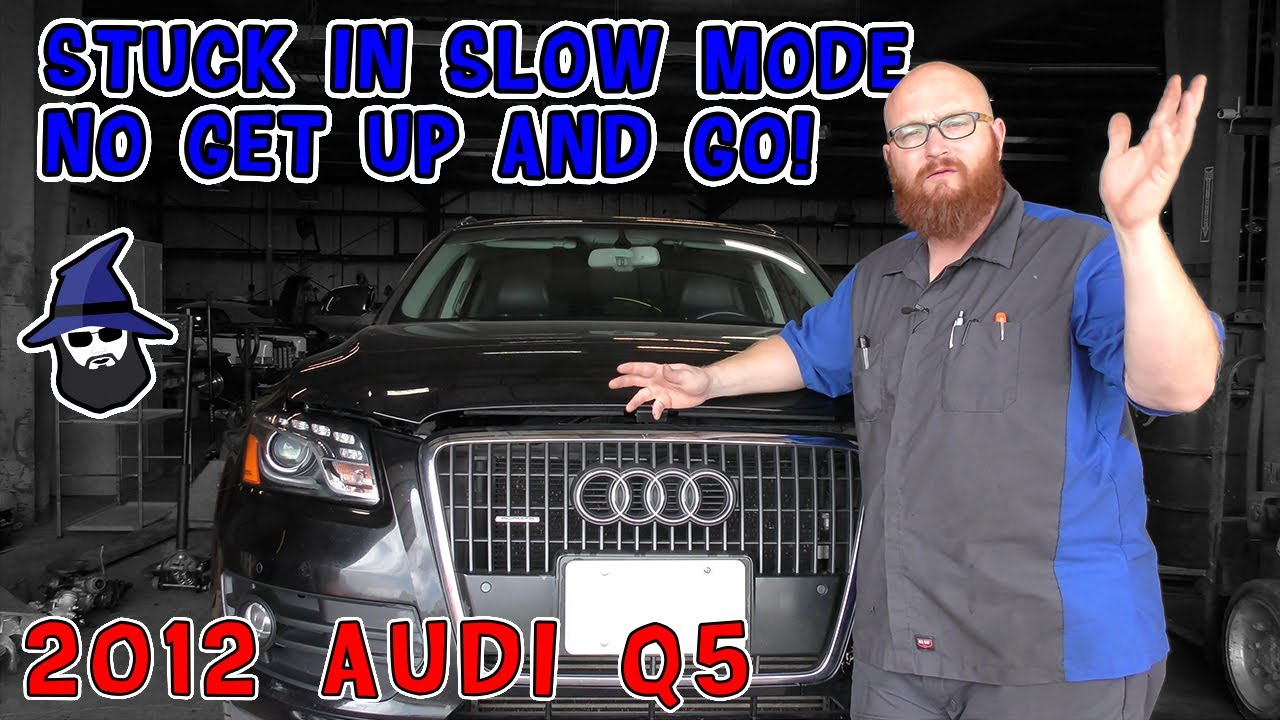 Stuck in SLOOOOOW Mode! CAR WIZARD finds the problem on this '12 Audi Q5 with a 2L, 4cyl FSI engine