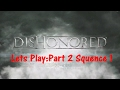 Lets Play   Dishonored   Mission 2 Part 1