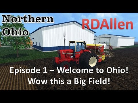 Farming Simulator 15 MP Northern Ohio E1 - Welcome to Ohio!  Wow, This is a Big Field!