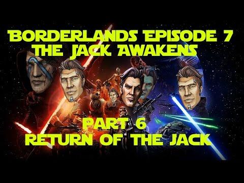 Borderlands Episode 7: The Jack Awakens - Part 6 Return of the Jack