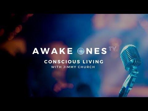 Jimmy Church - Conscious Living | Awake Ones TV - Ep.29