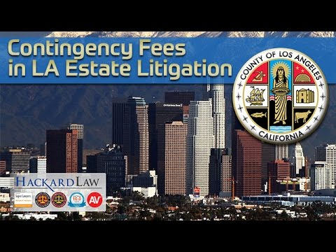 Contingency Fees in Los Angeles Trust & Estate Cases