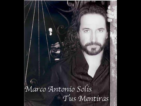 Marco Antonio Solis - Tus Mentiras