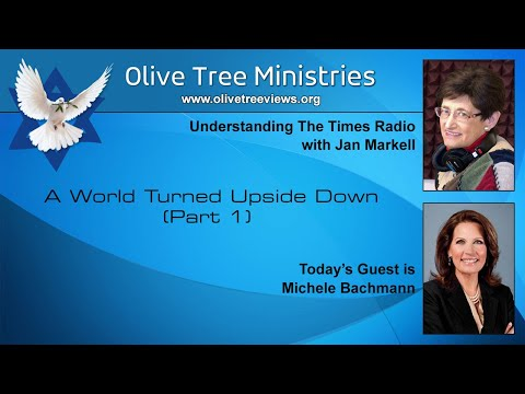 A World Turned Upside Down (Part 1) – Michele Bachmann