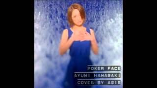 浜崎あゆみ / poker face - ayumi hamasaki (male cover by agie)