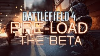 BF4 Beta - How To Pre-Load on PC (Info In Description)