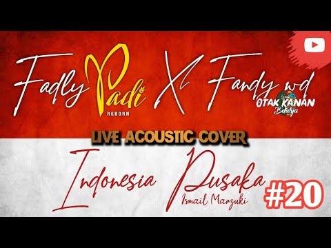 Indonesia Pusaka Oleh Fadly Padi Feat Fandy Wd Live Acoustic Cover