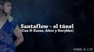 Santaflow - El túnel (Con letras) (Lyric)