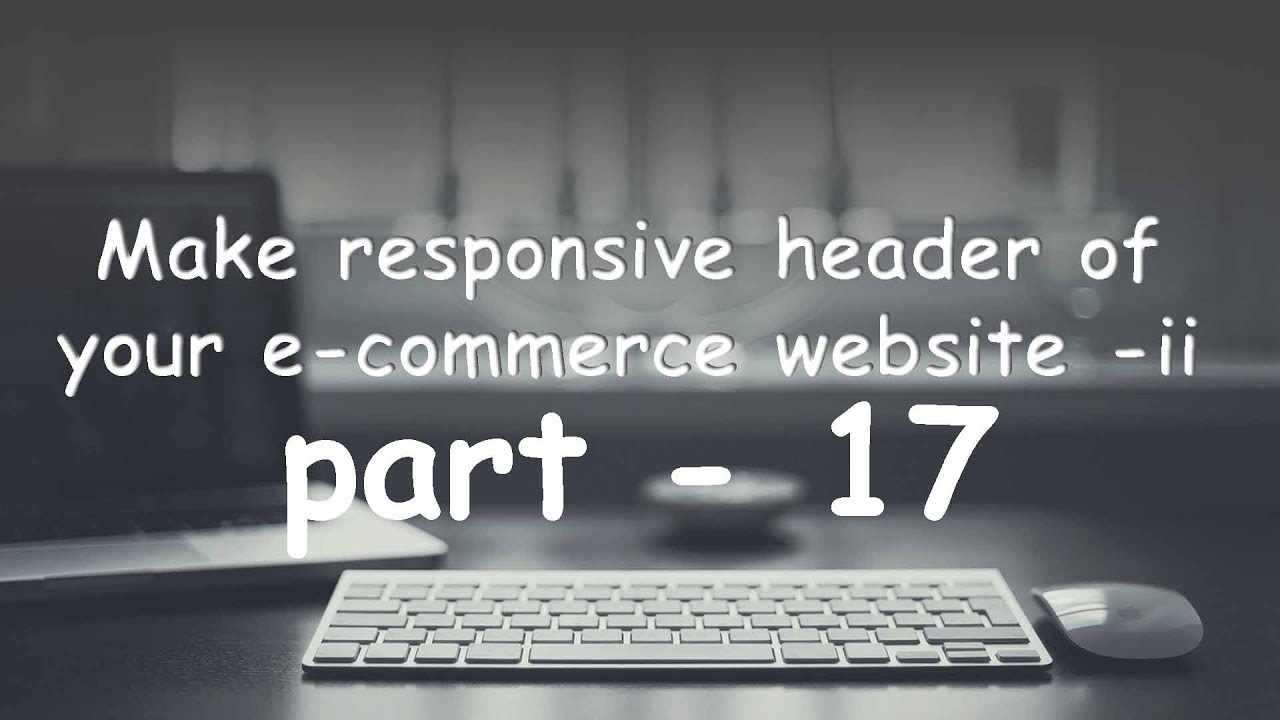 part   17 ecommerce website header section in html 5 and css3-  ii