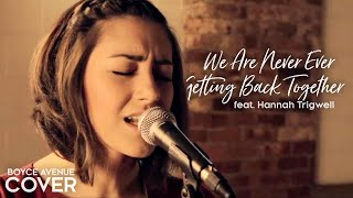 Taylor Swift - We Are Never Ever Getting Back Together (Boyce Avenue & Hannah Trigwell) on Apple