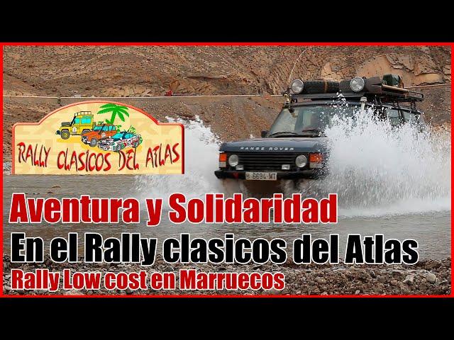 Rally de Clasicos del Atlas - Solidaridad y Aventura | RALLY MARRUECOS 4x4 😄
