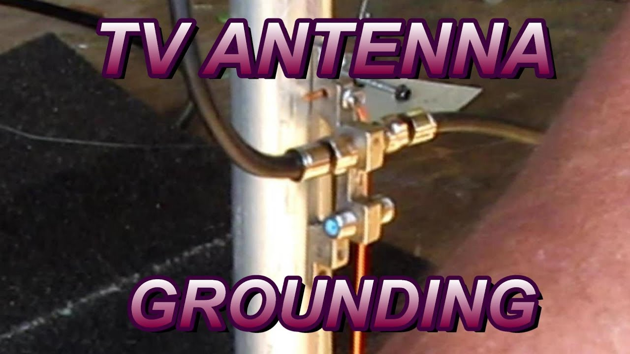 How to ground a tv antenna youtube how to ground a tv antenna greentooth Images