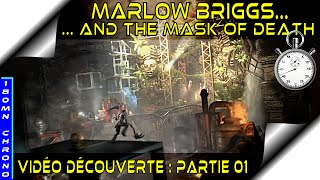 [ Marlow Briggs And The Mask Of Death ] Découverte / Gameplay FR - PC [180Mn Chrono Part 1]