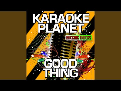 Good Thing (Karaoke Version With Background Vocals) (Originally Performed By Sage the Gemini &...
