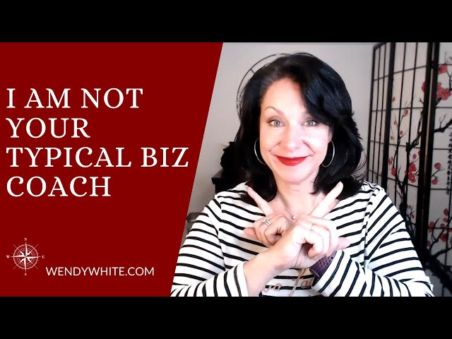 I am not your typical business coach