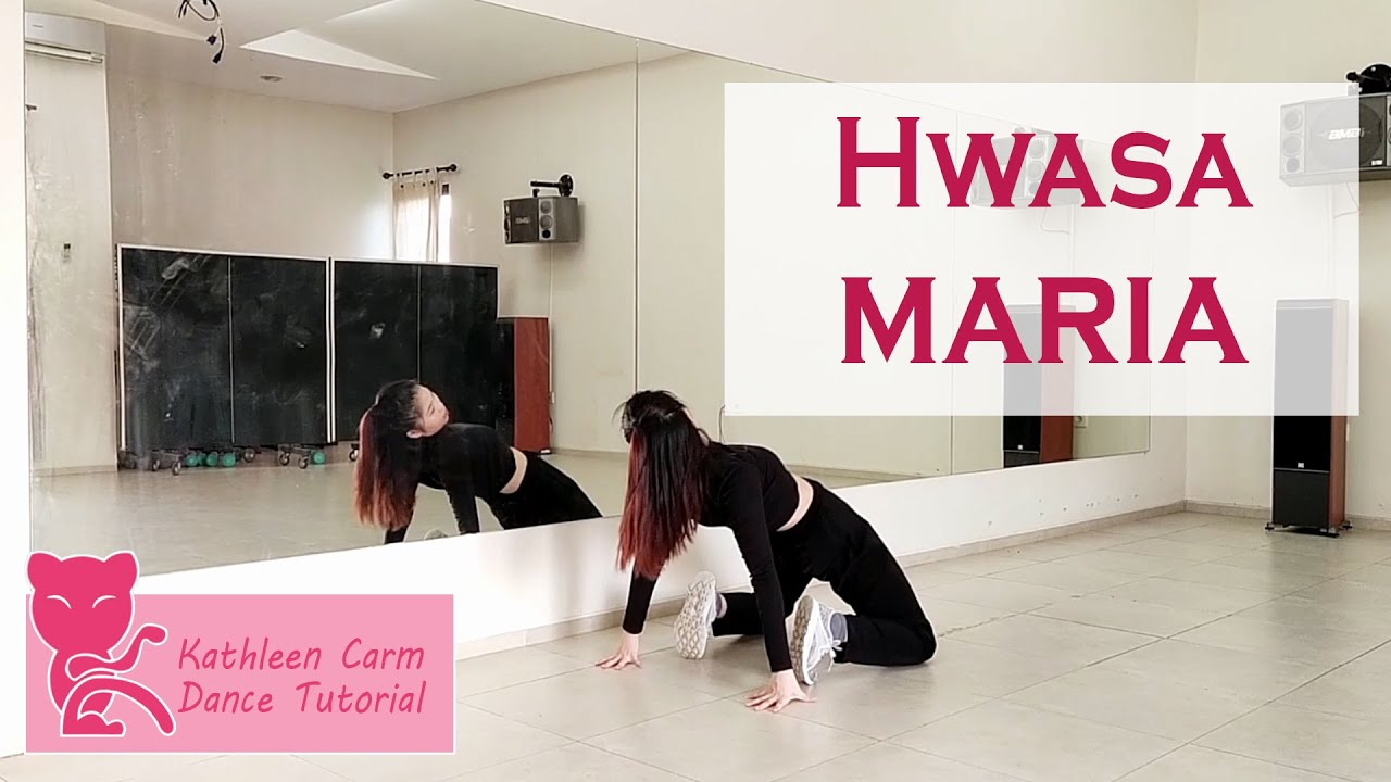 Hwa Sa (화사) _ Maria (마리아) Dance Tutorial by Kathleen Carm
