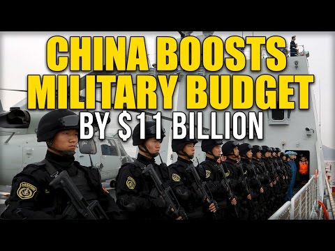 CHINA BOOSTS MILITARY BUDGET BY $11 BILLION
