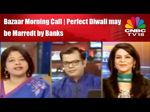 Perfect Diwali may be Marred by Banks | Bazaar Morning Call | 18th Oct | CNBC TV18